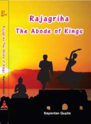 Rajagriha, A Abode of King